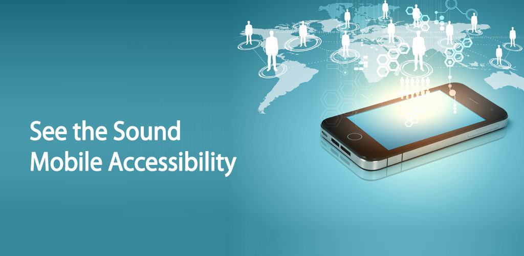 See the Sound Mobile Accessibility